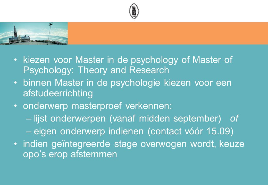 kiezen voor Master in de psychology of Master of Psychology: Theory and Research