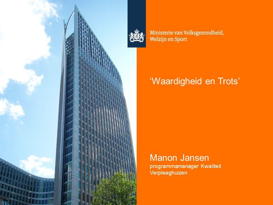 'Waardigheid en Trots' Manon Jansen programmamanager Kwaliteit Verpleeghuizen