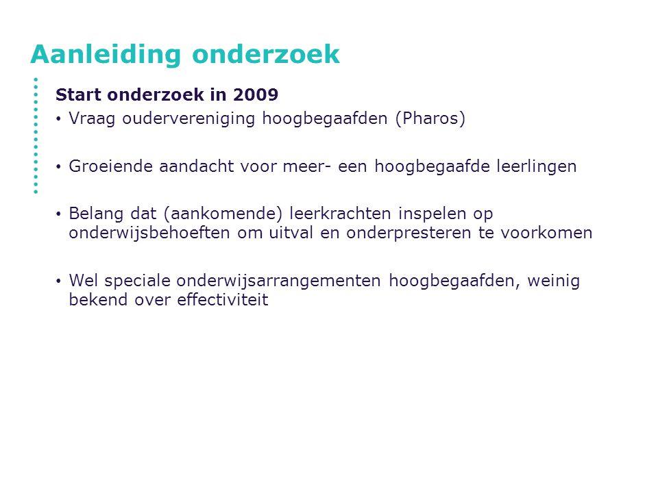 Aanleiding onderzoek Start onderzoek in 2009