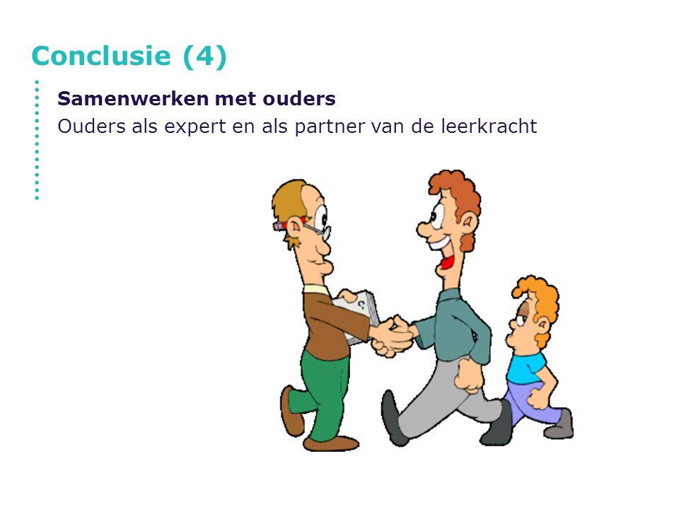Conclusie (4) Samenwerken met ouders