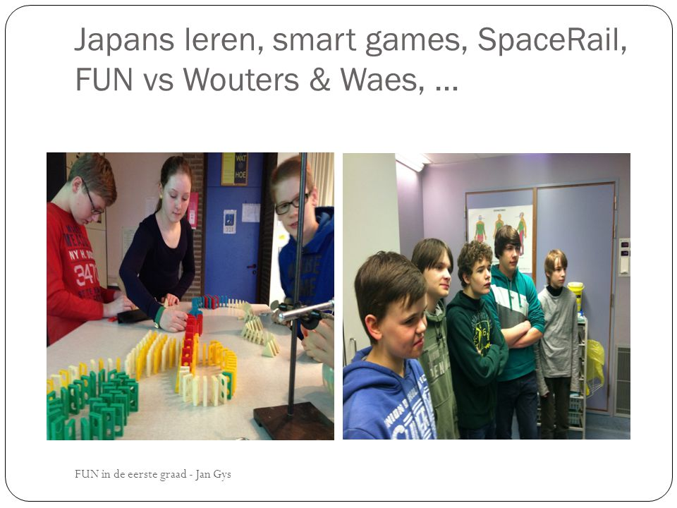 Japans leren, smart games, SpaceRail, FUN vs Wouters & Waes, …