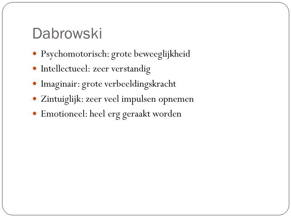 Dabrowski Psychomotorisch: grote beweeglijkheid