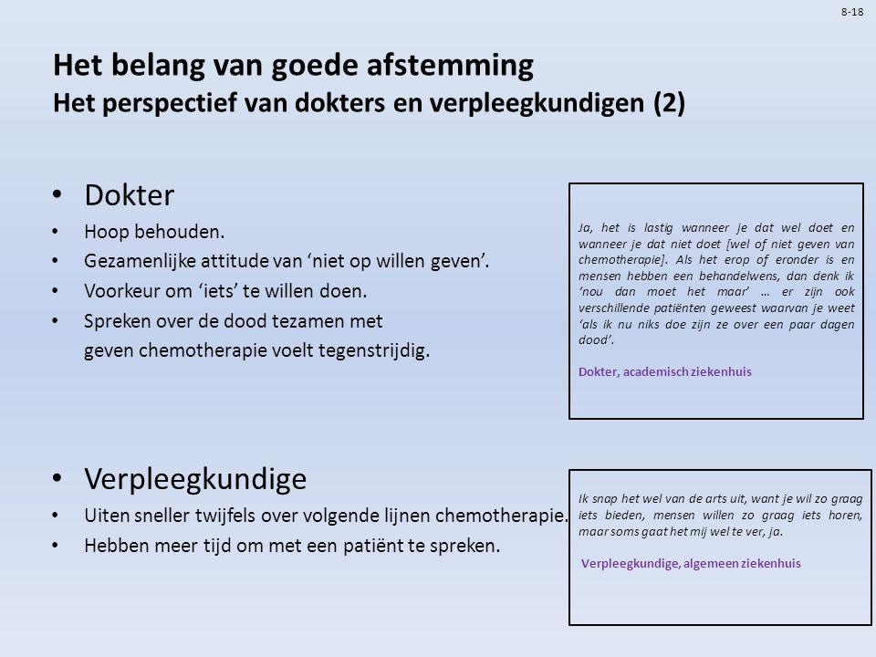 8-18 Het belang van goede afstemming Het perspectief van dokters en verpleegkundigen (2) Dokter. Hoop behouden.