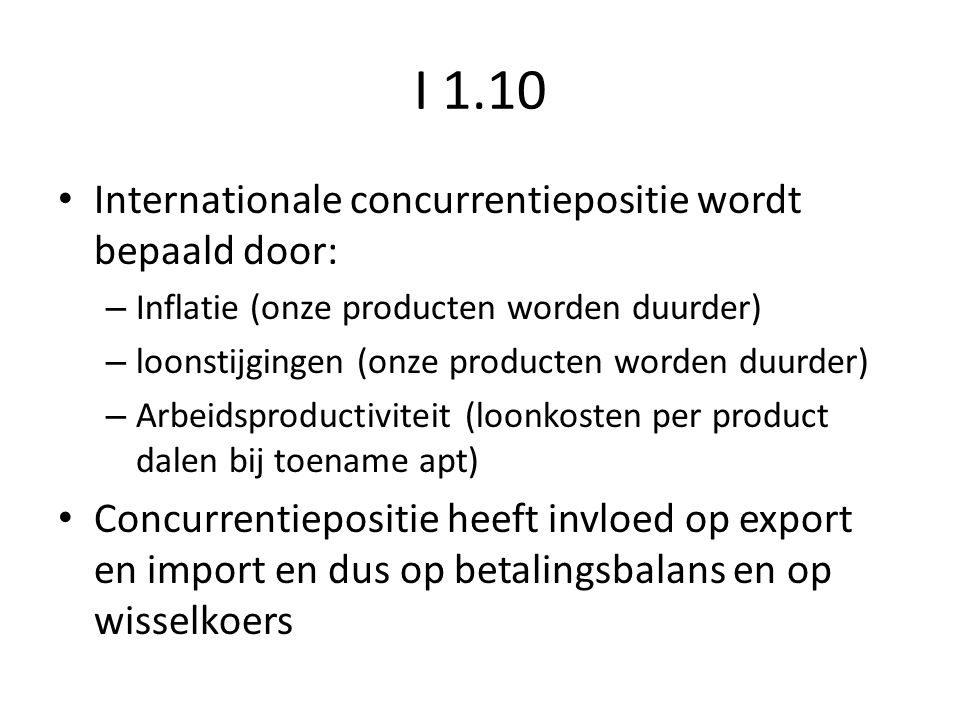 I 1.10 Internationale concurrentiepositie wordt bepaald door: