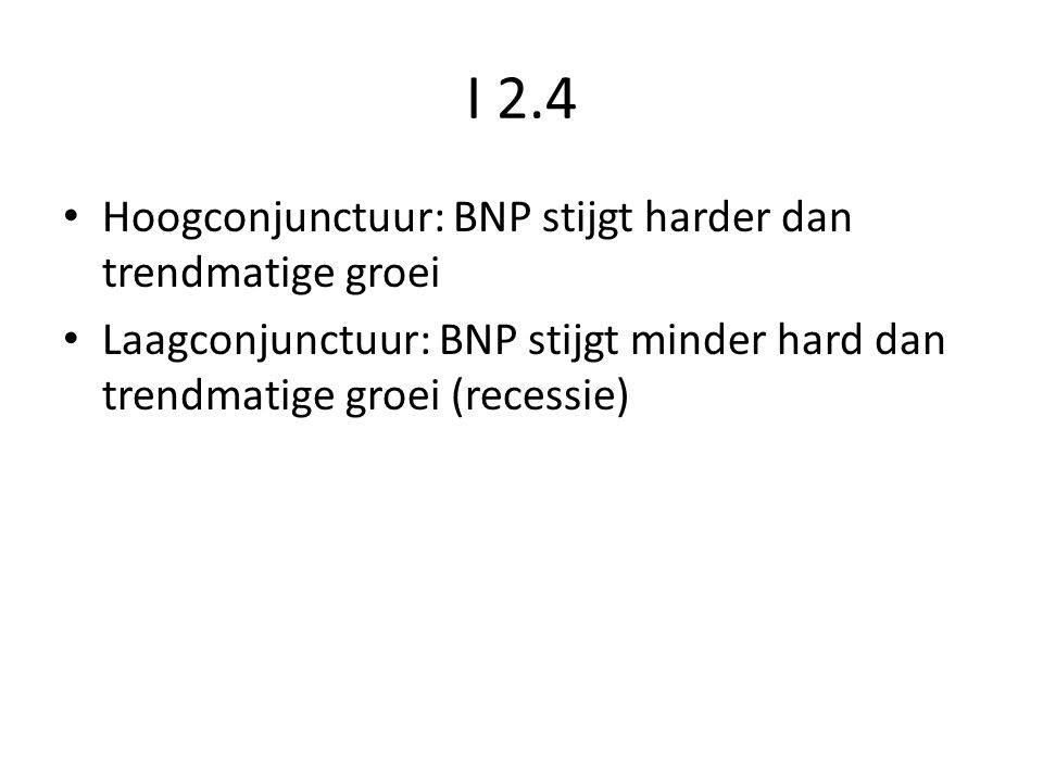 I 2.4 Hoogconjunctuur: BNP stijgt harder dan trendmatige groei
