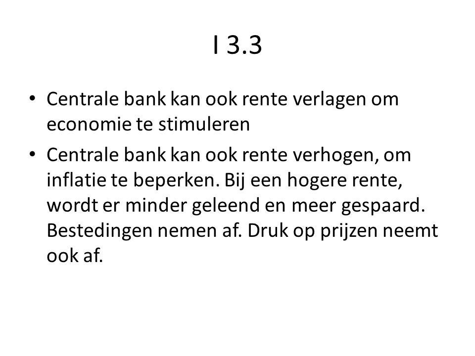 I 3.3 Centrale bank kan ook rente verlagen om economie te stimuleren