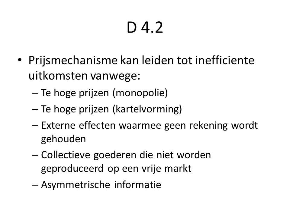 D 4.2 Prijsmechanisme kan leiden tot inefficiente uitkomsten vanwege: