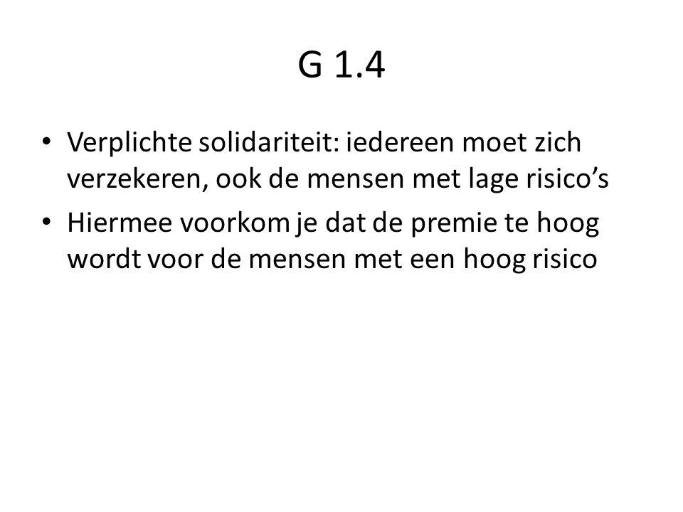 G 1.4 Verplichte solidariteit: iedereen moet zich verzekeren, ook de mensen met lage risico's.