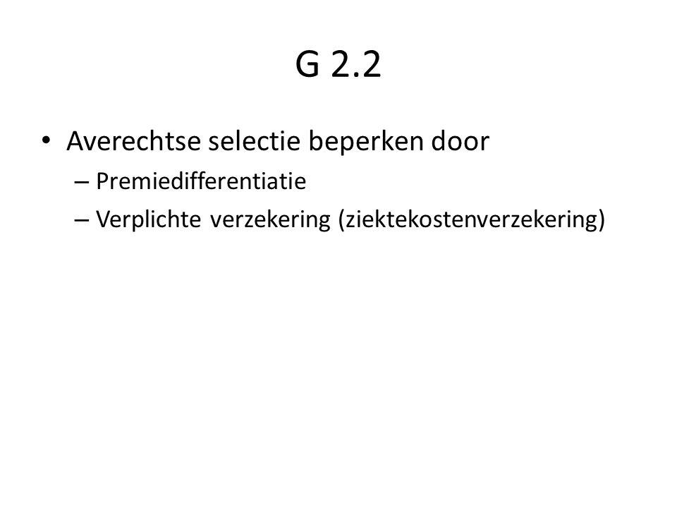 G 2.2 Averechtse selectie beperken door Premiedifferentiatie