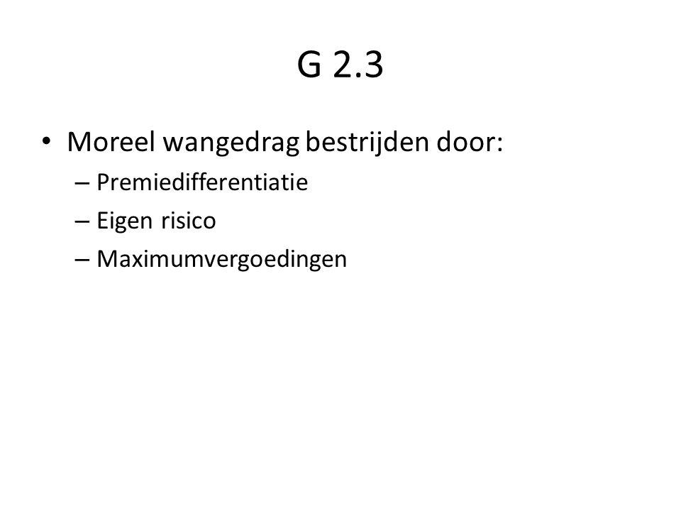 G 2.3 Moreel wangedrag bestrijden door: Premiedifferentiatie