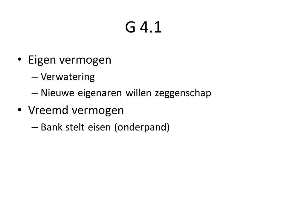 G 4.1 Eigen vermogen Vreemd vermogen Verwatering