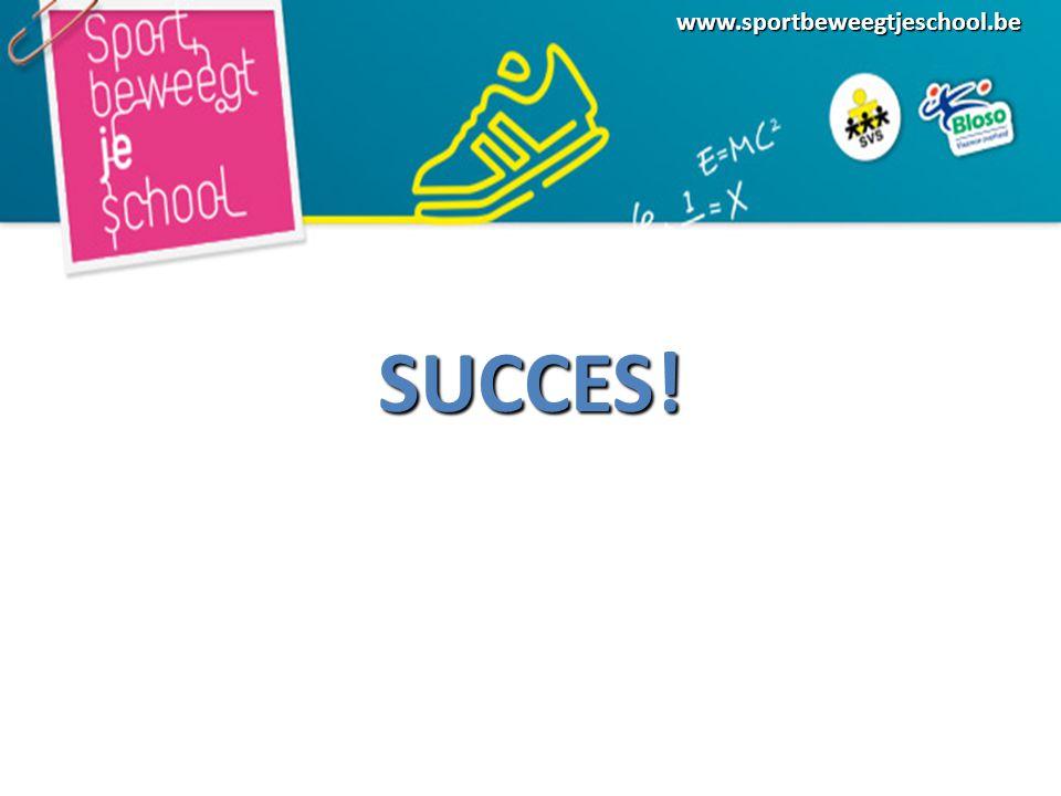 www.sportbeweegtjeschool.be SUCCES!