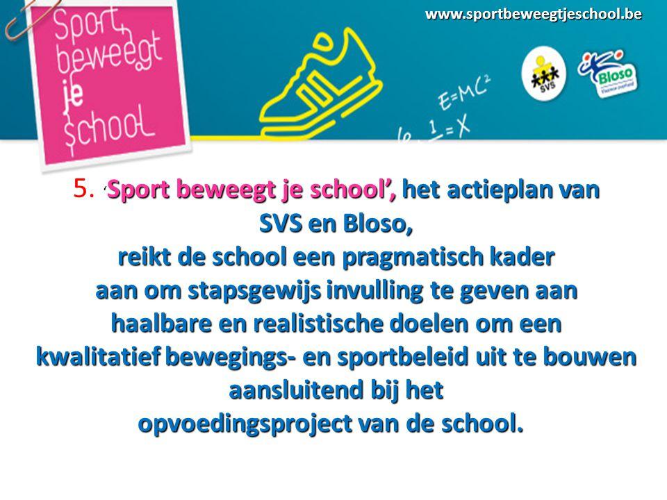 5. 'Sport beweegt je school', het actieplan van
