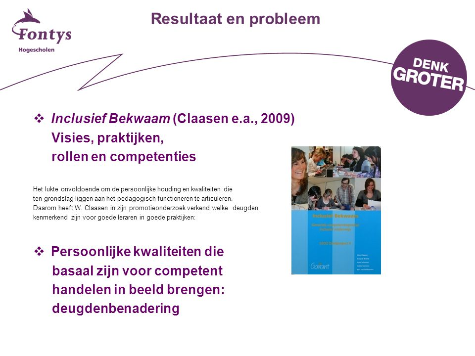Resultaat en probleem Inclusief Bekwaam (Claasen e.a., 2009)