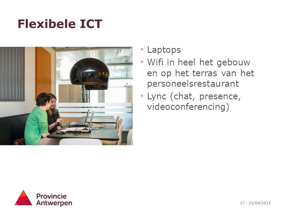 Flexibele ICT Laptops. Wifi in heel het gebouw en op het terras van het personeelsrestaurant.