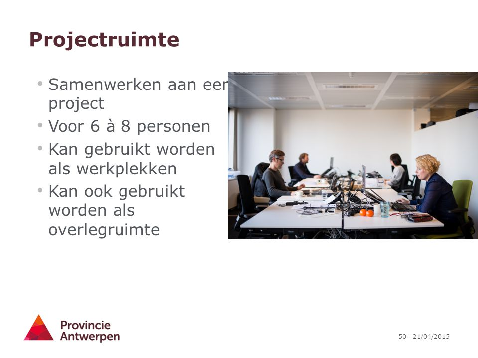 Projectruimte Samenwerken aan een project Voor 6 à 8 personen