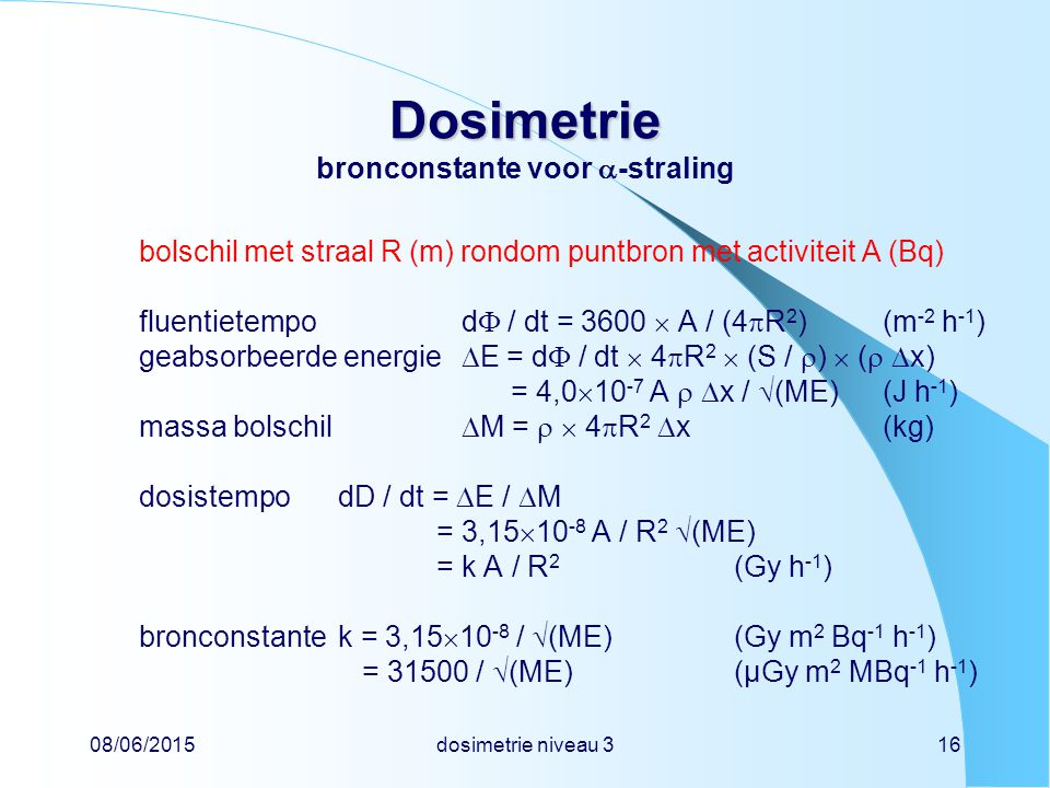 Dosimetrie bronconstante voor -straling