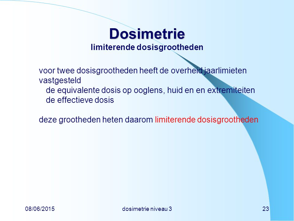 Dosimetrie limiterende dosisgrootheden