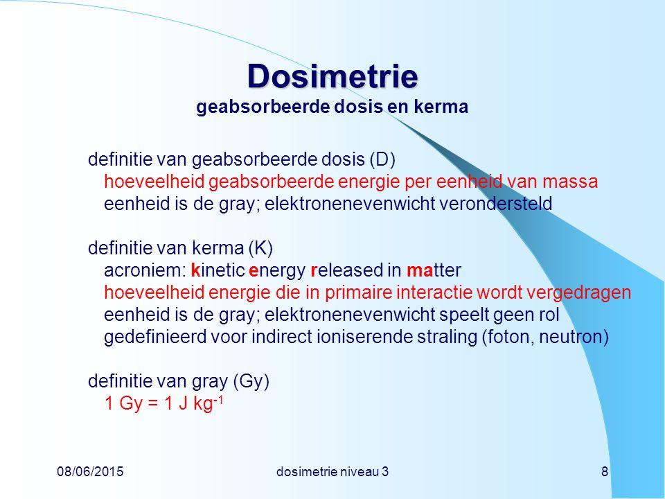 Dosimetrie geabsorbeerde dosis en kerma