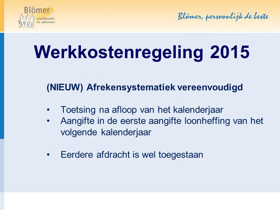 Werkkostenregeling 2015 (NIEUW) Afrekensystematiek vereenvoudigd
