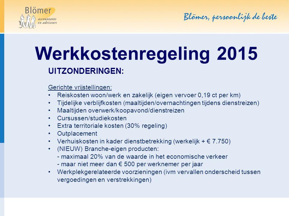 Werkkostenregeling 2015 UITZONDERINGEN: Gerichte vrijstellingen: