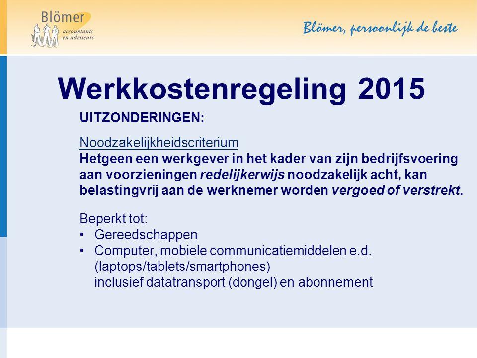 Werkkostenregeling 2015 UITZONDERINGEN: Noodzakelijkheidscriterium