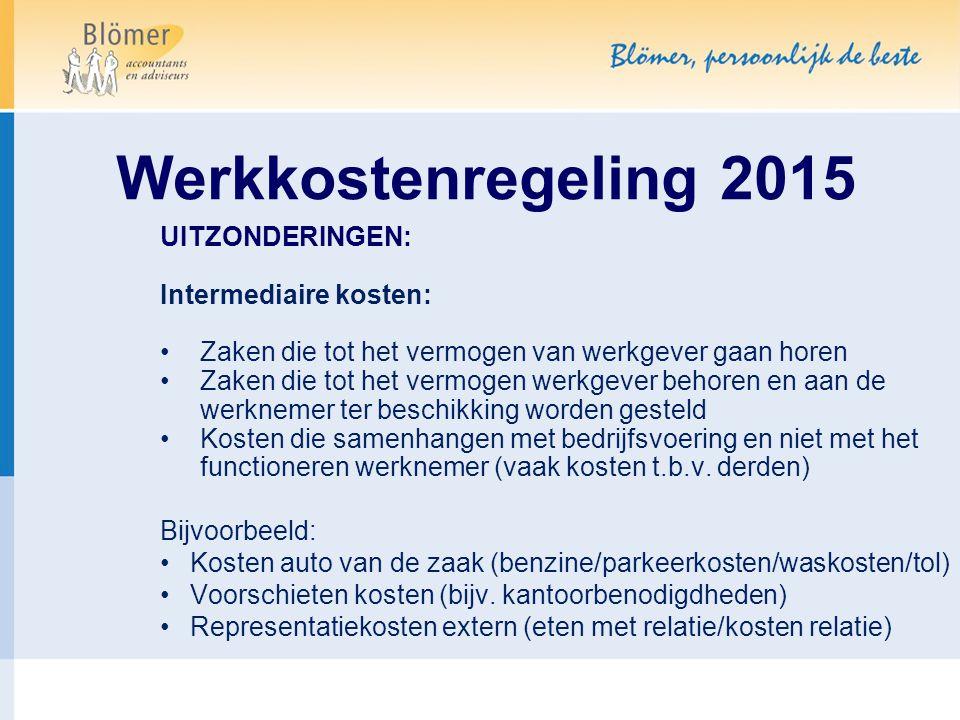 Werkkostenregeling 2015 UITZONDERINGEN: Intermediaire kosten: