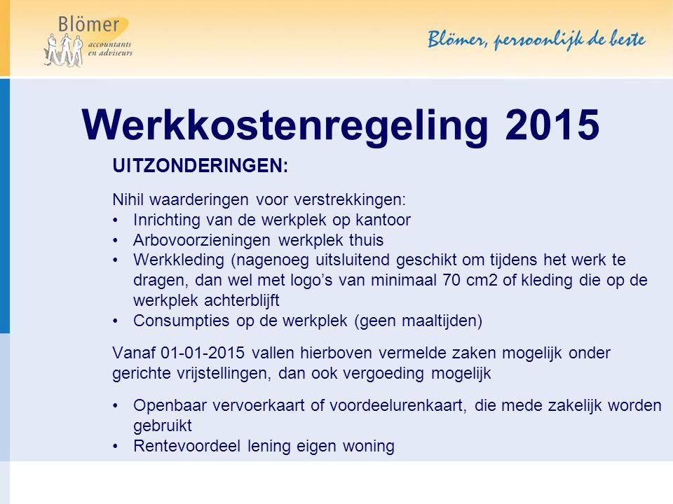 Werkkostenregeling 2015 UITZONDERINGEN: