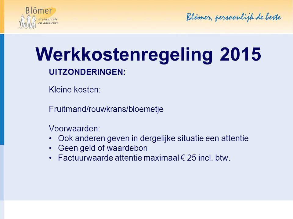 Werkkostenregeling 2015 UITZONDERINGEN: Kleine kosten: