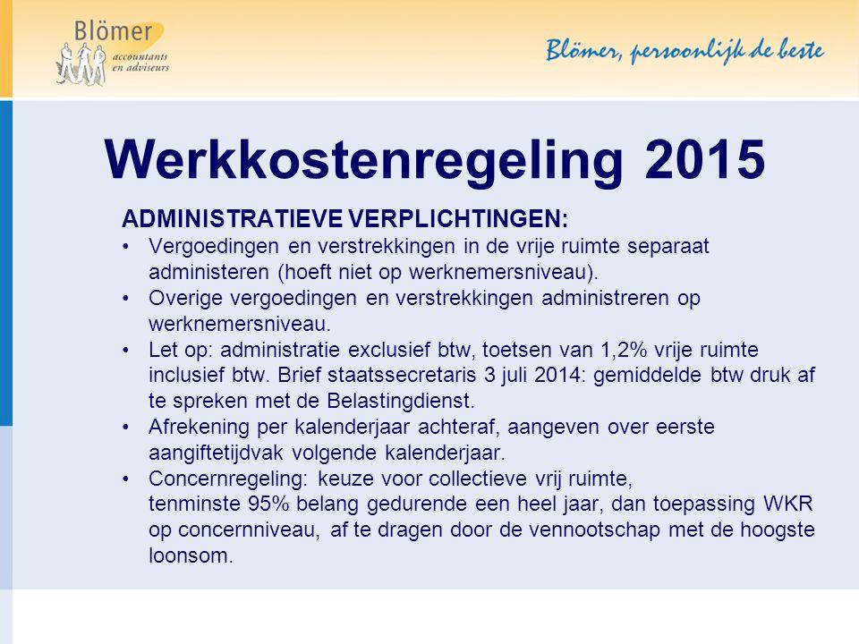 Werkkostenregeling 2015 ADMINISTRATIEVE VERPLICHTINGEN: