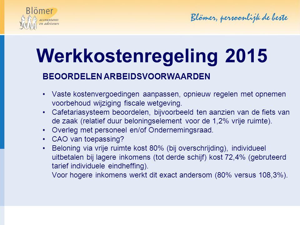 Werkkostenregeling 2015 BEOORDELEN ARBEIDSVOORWAARDEN