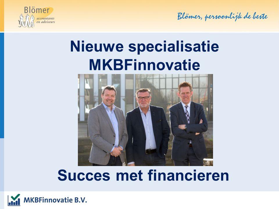 Nieuwe specialisatie MKBFinnovatie Succes met financieren