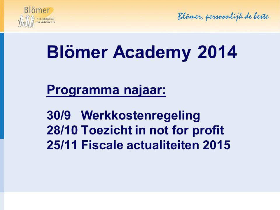 Blömer Academy 2014 Programma najaar: