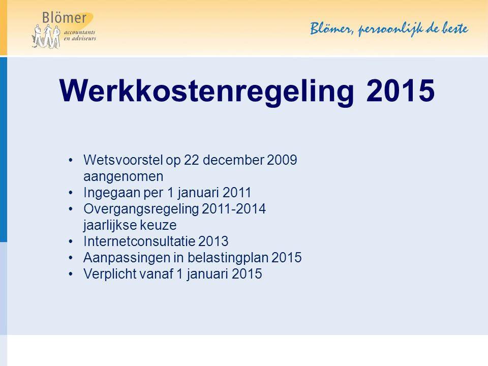Werkkostenregeling 2015 Wetsvoorstel op 22 december 2009 aangenomen