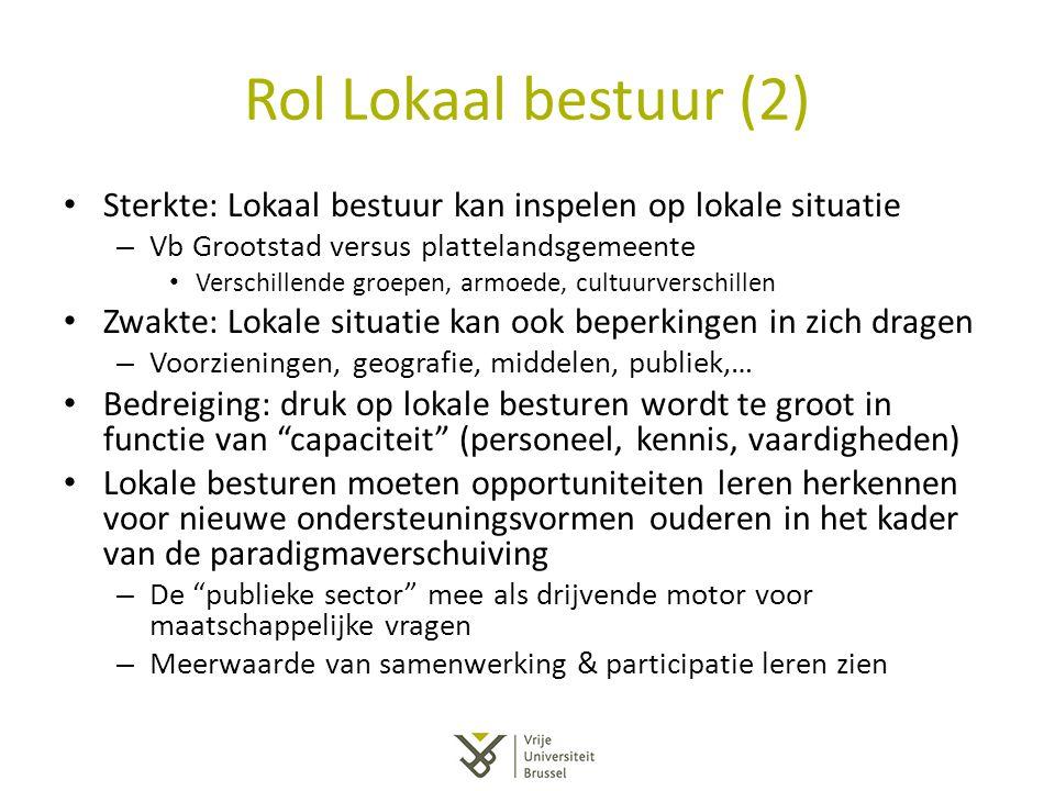 Rol Lokaal bestuur (2) Sterkte: Lokaal bestuur kan inspelen op lokale situatie. Vb Grootstad versus plattelandsgemeente.