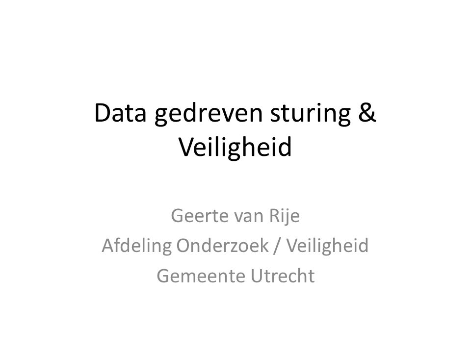 Data gedreven sturing & Veiligheid