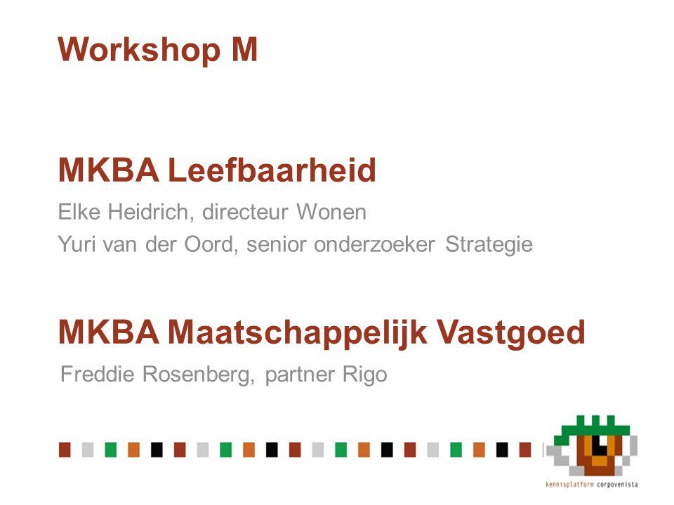 Workshop M MKBA Leefbaarheid MKBA Maatschappelijk Vastgoed