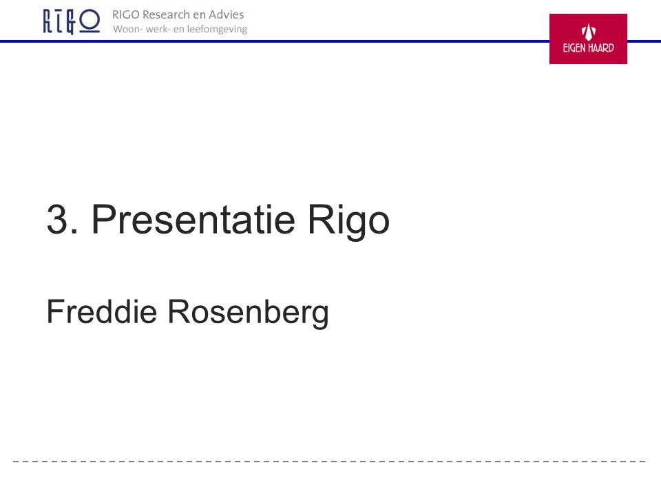 3. Presentatie Rigo Freddie Rosenberg