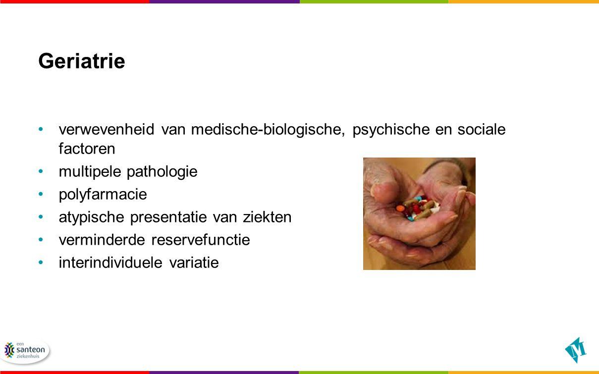 Geriatrie verwevenheid van medische-biologische, psychische en sociale factoren. multipele pathologie.