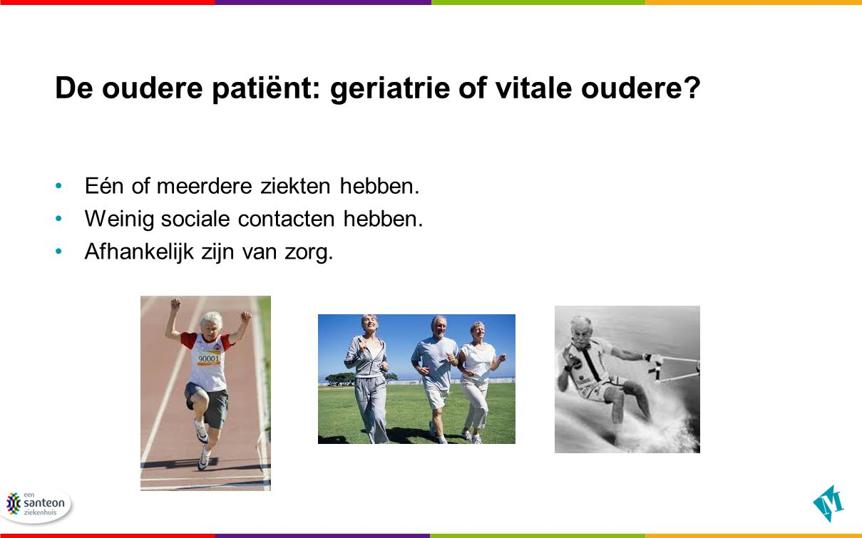 De oudere patiënt: geriatrie of vitale oudere