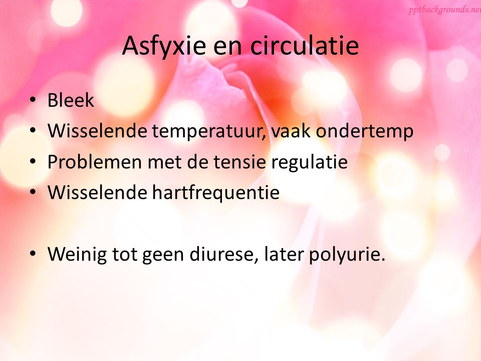 Asfyxie en circulatie Bleek Wisselende temperatuur, vaak ondertemp