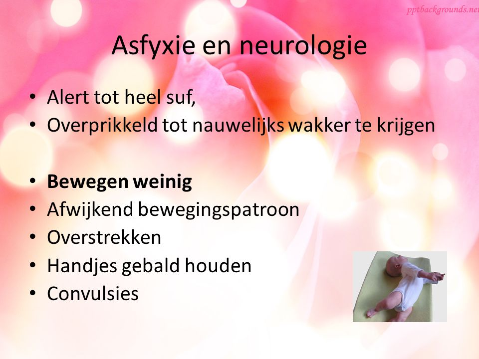 Asfyxie en neurologie Alert tot heel suf,