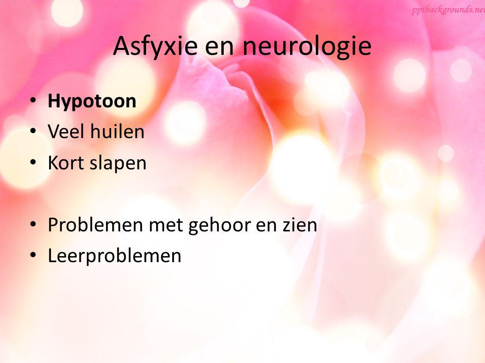 Asfyxie en neurologie Hypotoon Veel huilen Kort slapen