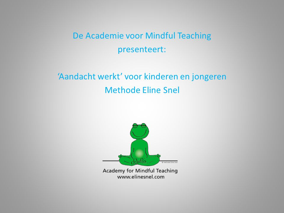 De Academie voor Mindful Teaching presenteert: