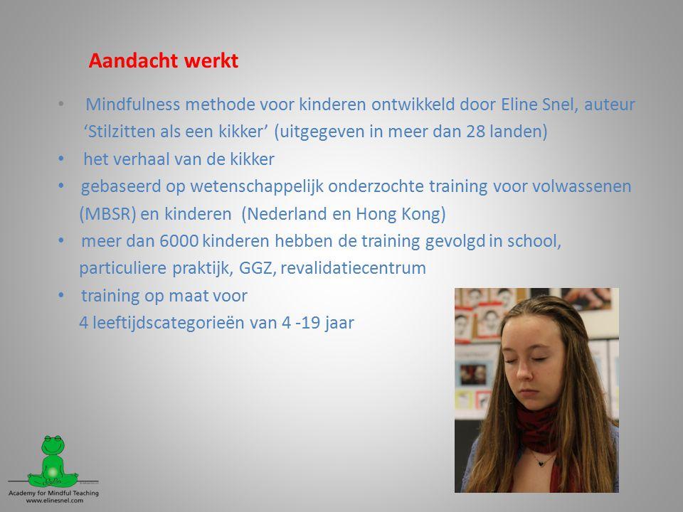Aandacht werkt Mindfulness methode voor kinderen ontwikkeld door Eline Snel, auteur. 'Stilzitten als een kikker' (uitgegeven in meer dan 28 landen)
