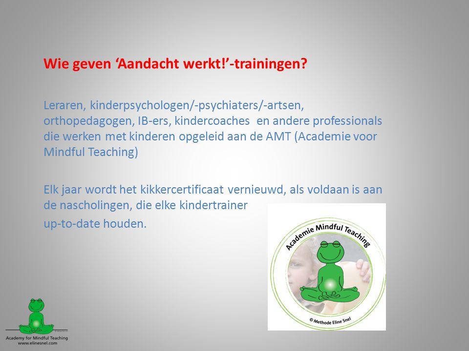 Wie geven 'Aandacht werkt!'-trainingen