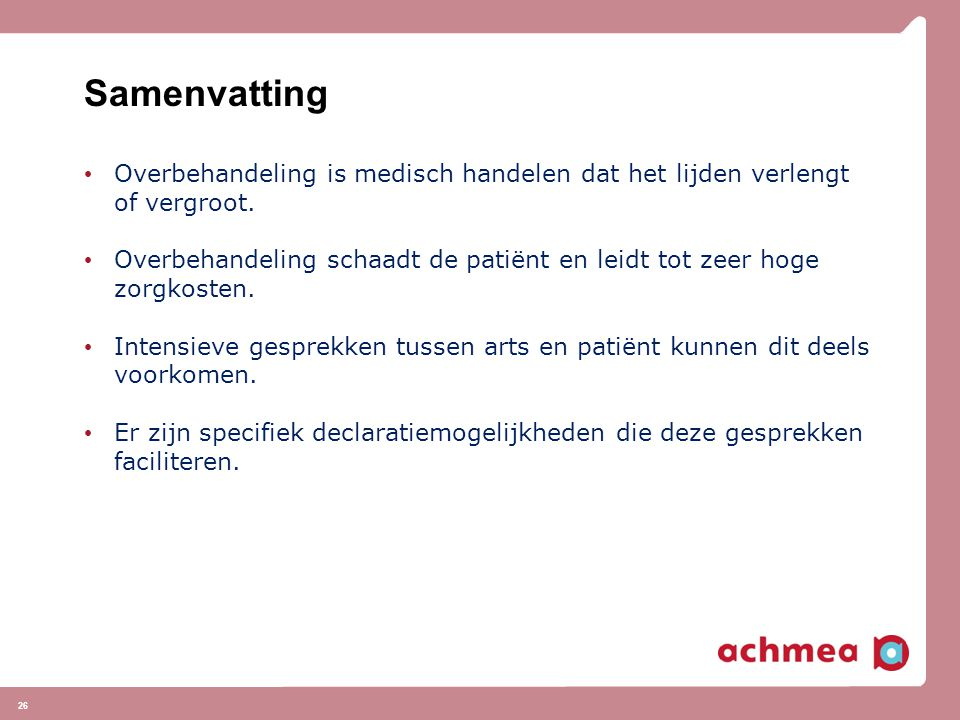 Samenvatting Overbehandeling is medisch handelen dat het lijden verlengt of vergroot.