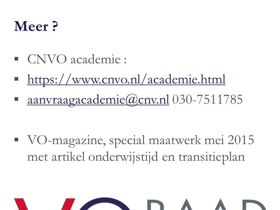 Meer CNVO academie : https://www.cnvo.nl/academie.html