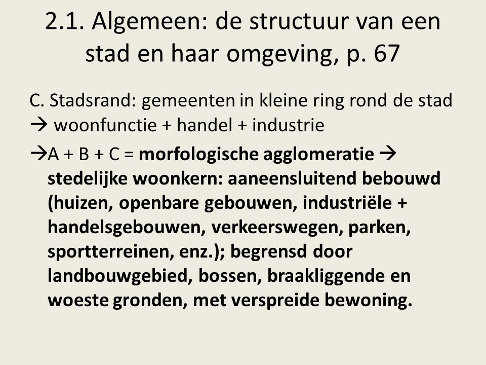 2.1. Algemeen: de structuur van een stad en haar omgeving, p. 67