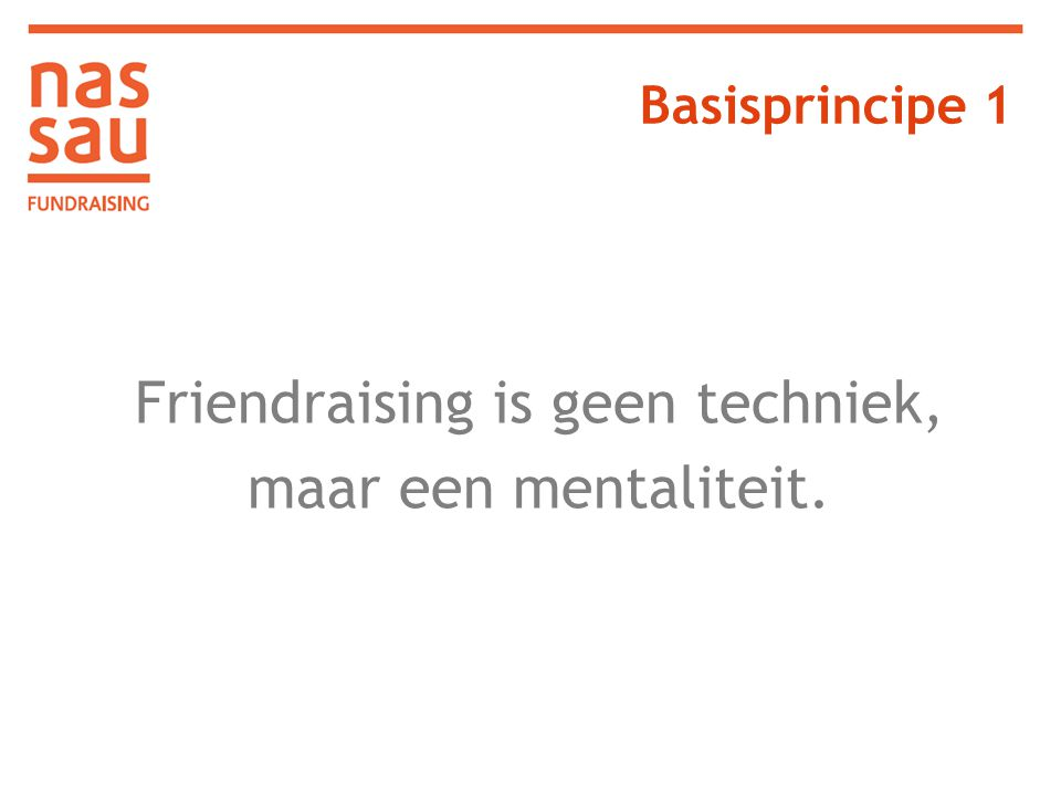 Friendraising is geen techniek,
